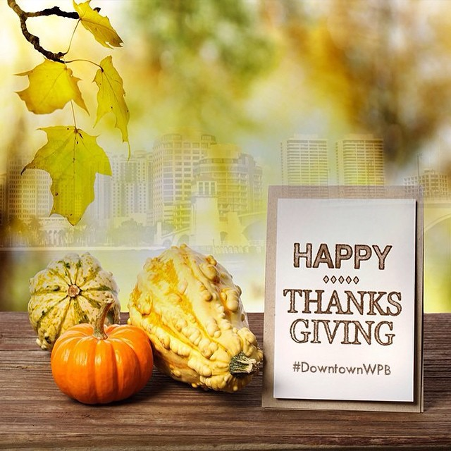 Happy #Thanksgiving #DowntownWPB!