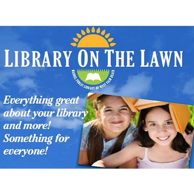 We are bringing the library outside! Writer's workshop, yoga, jazz concert, ebooks….yes you can enjoy all that and more tomorrow at #LibraryOnTheLawn from 9am – 1pm on the #DowntownWPB Waterfront.