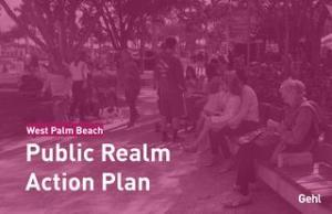 2017 West Palm Beach Public Realm Action Plan - Gehl_Recommendations